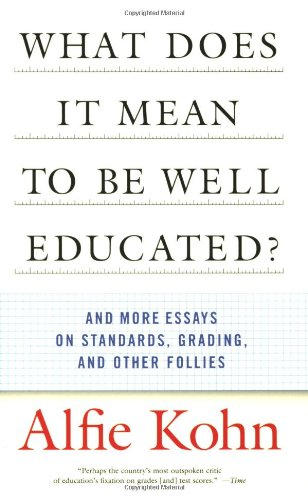What Does It Mean To Be Well Educated - Alfie Kohn
