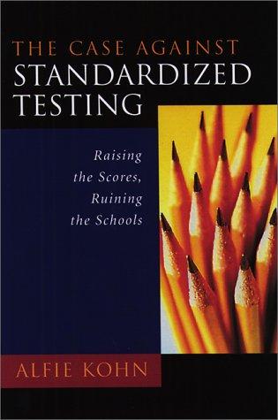 Standardized Testing - Alfie Kohn